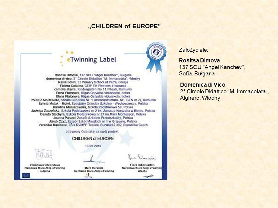 """CHILDREN of EUROPE Rositsa Dimova 137 SOU Angel Kanchev , Sofia, Bułgaria Założyciele: Domenica di Vico 2° Circolo Didattico M."