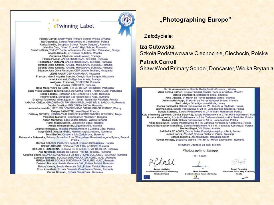 """""""Photographing Europe Iza Gutowska Szkoła Podstawowa w Ciechocinie, Ciechocin, Polska Patrick Carroll Shaw Wood Primary School, Doncaster, Wielka Brytania Założyciele:"""