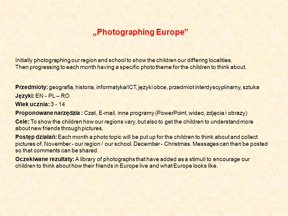 """Photographing Europe"" Initially photographing our region and school to show the children our differing localities. Then progressing to each month hav"