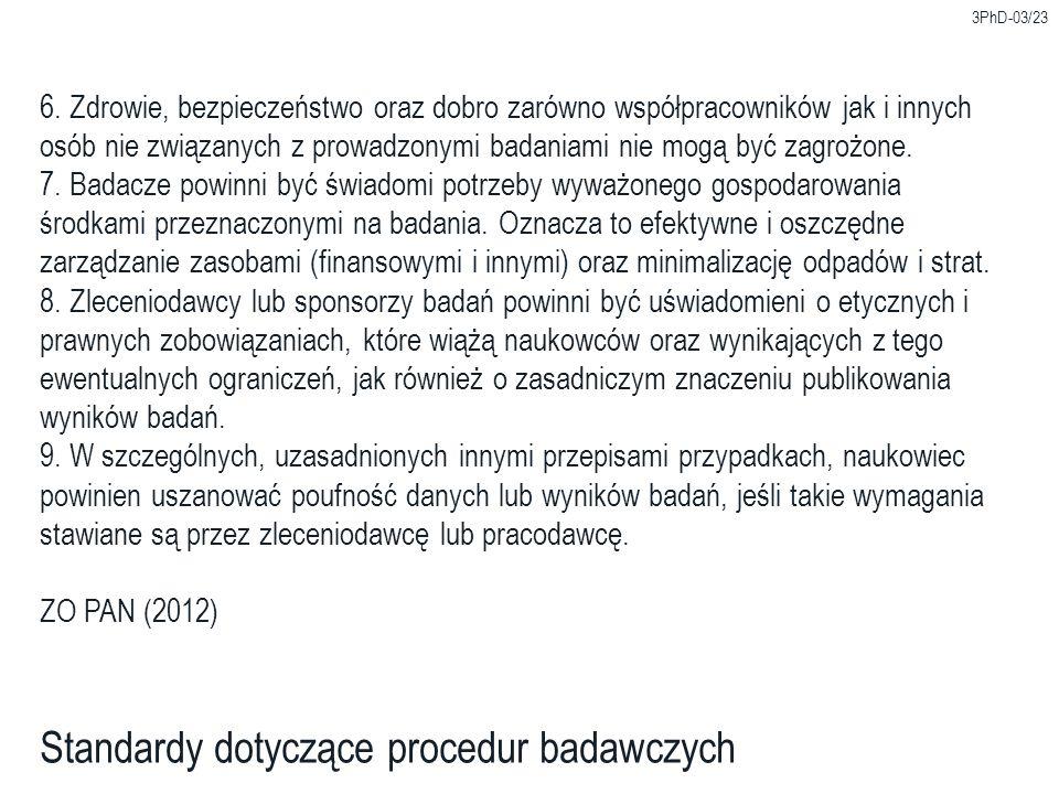 3PhD-03/23 Standardy dotyczące procedur badawczych 6. Zdrowie, bezpieczeństwo oraz dobro zarówno współpracowników jak i innych osób nie związanych z p