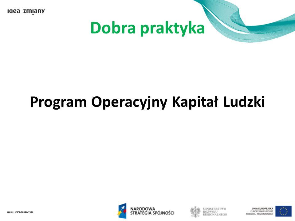 Dobra praktyka Program Operacyjny Kapitał Ludzki