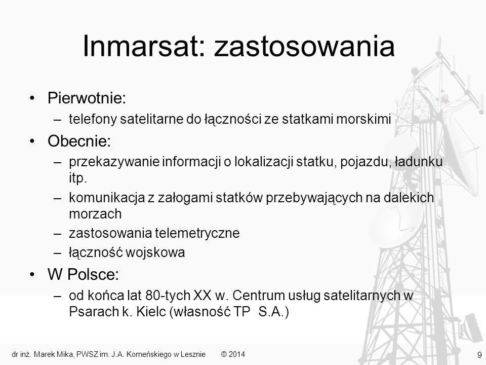 Inmarsat: zastosowania Pierwotnie: –telefony satelitarne do łączności ze statkami morskimi Obecnie: –przekazywanie informacji o lokalizacji statku, po