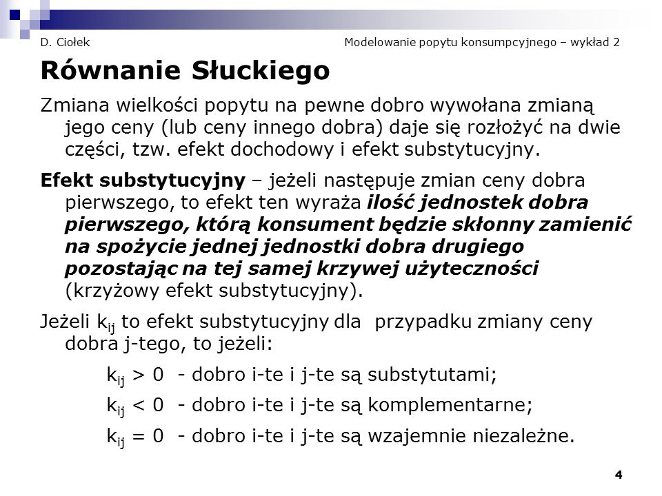 5 D.Ciołek Modelowanie popytu konsumpcyjnego – wykład 2 Równanie Słuckiego cd.