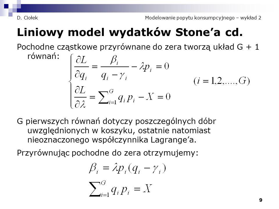 10 D.Ciołek Modelowanie popytu konsumpcyjnego – wykład 2 Liniowy model wydatków Stone'a cd.