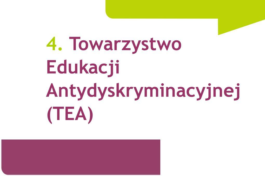 4. Towarzystwo Edukacji Antydyskryminacyjnej (TEA)