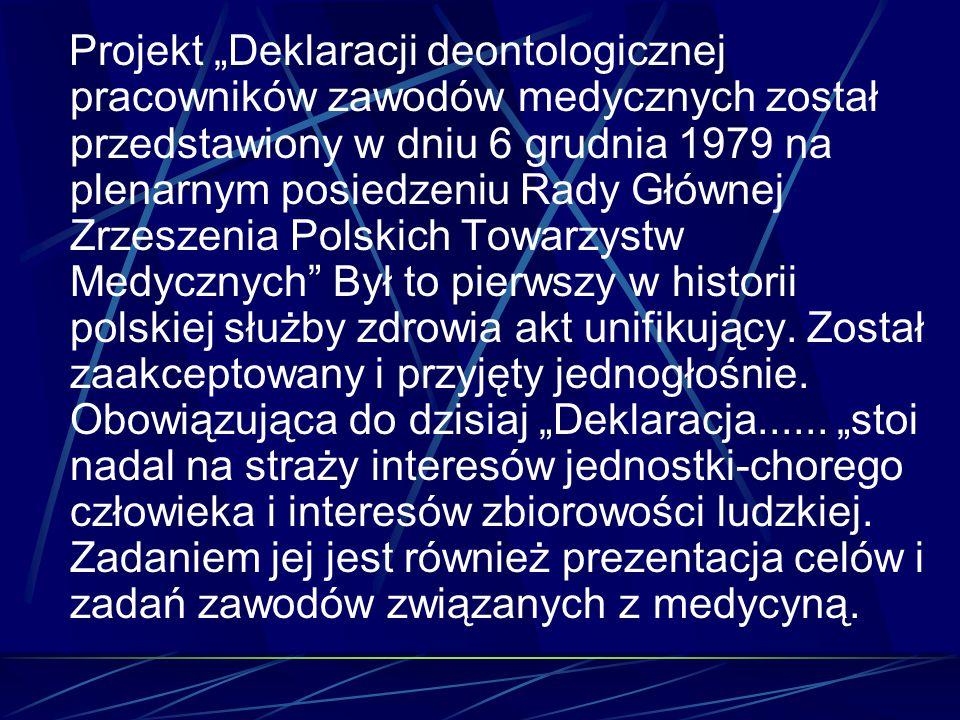 """Projekt """"Deklaracji deontologicznej pracowników zawodów medycznych został przedstawiony w dniu 6 grudnia 1979 na plenarnym posiedzeniu Rady Głównej Zr"""