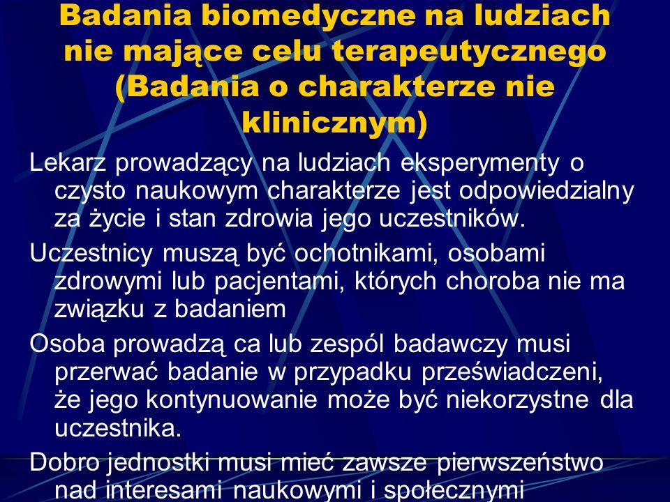 Badania biomedyczne na ludziach nie mające celu terapeutycznego (Badania o charakterze nie klinicznym) Lekarz prowadzący na ludziach eksperymenty o cz