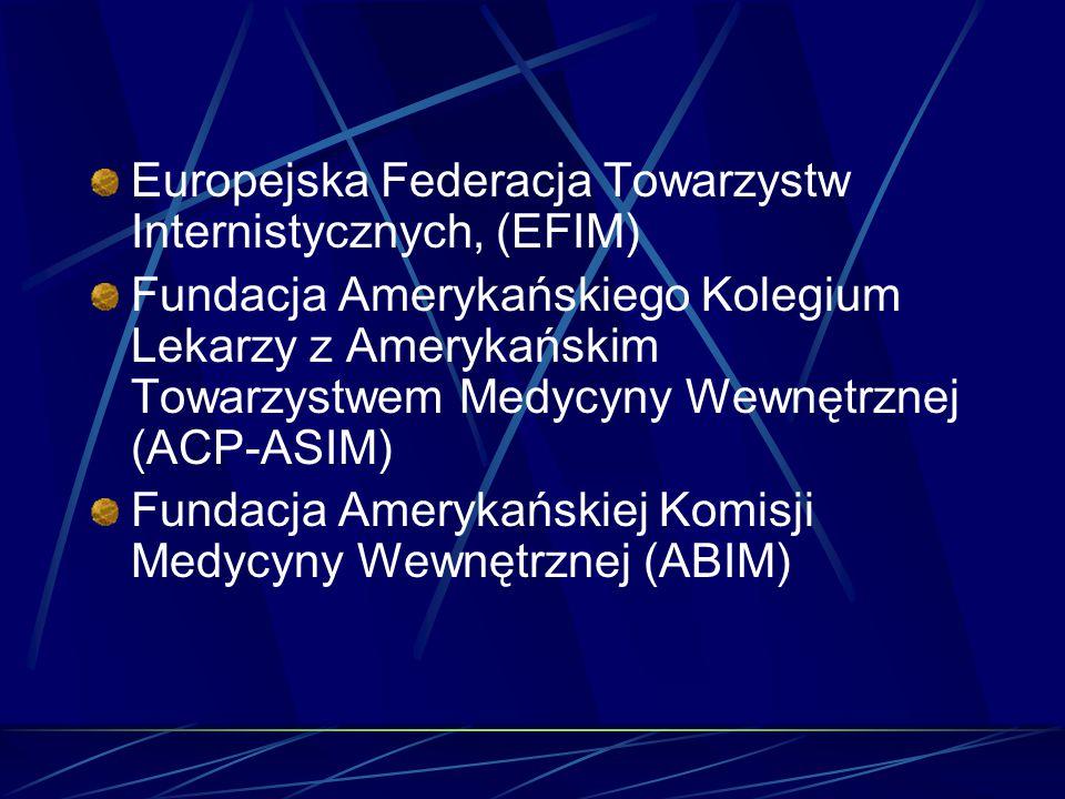 Europejska Federacja Towarzystw Internistycznych, (EFIM) Fundacja Amerykańskiego Kolegium Lekarzy z Amerykańskim Towarzystwem Medycyny Wewnętrznej (AC