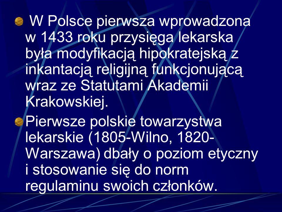 Zasady wykonywania zawodu lekarza w nowym tysiącleciu W Polsce Karta Lekarza została przyjęta przez: Naczelna Radę Lekarską Polskie Towarzystwo Anestezjologii i intensywnej Terapii Ginekologiczne, Lekarskie, Medycyny Rodzinnej, Neurologiczne, Onkologiczne, Pediatryczne, Psychiatryczne, Chirurgów Polskich, Towarzystwo Internistów Polskich