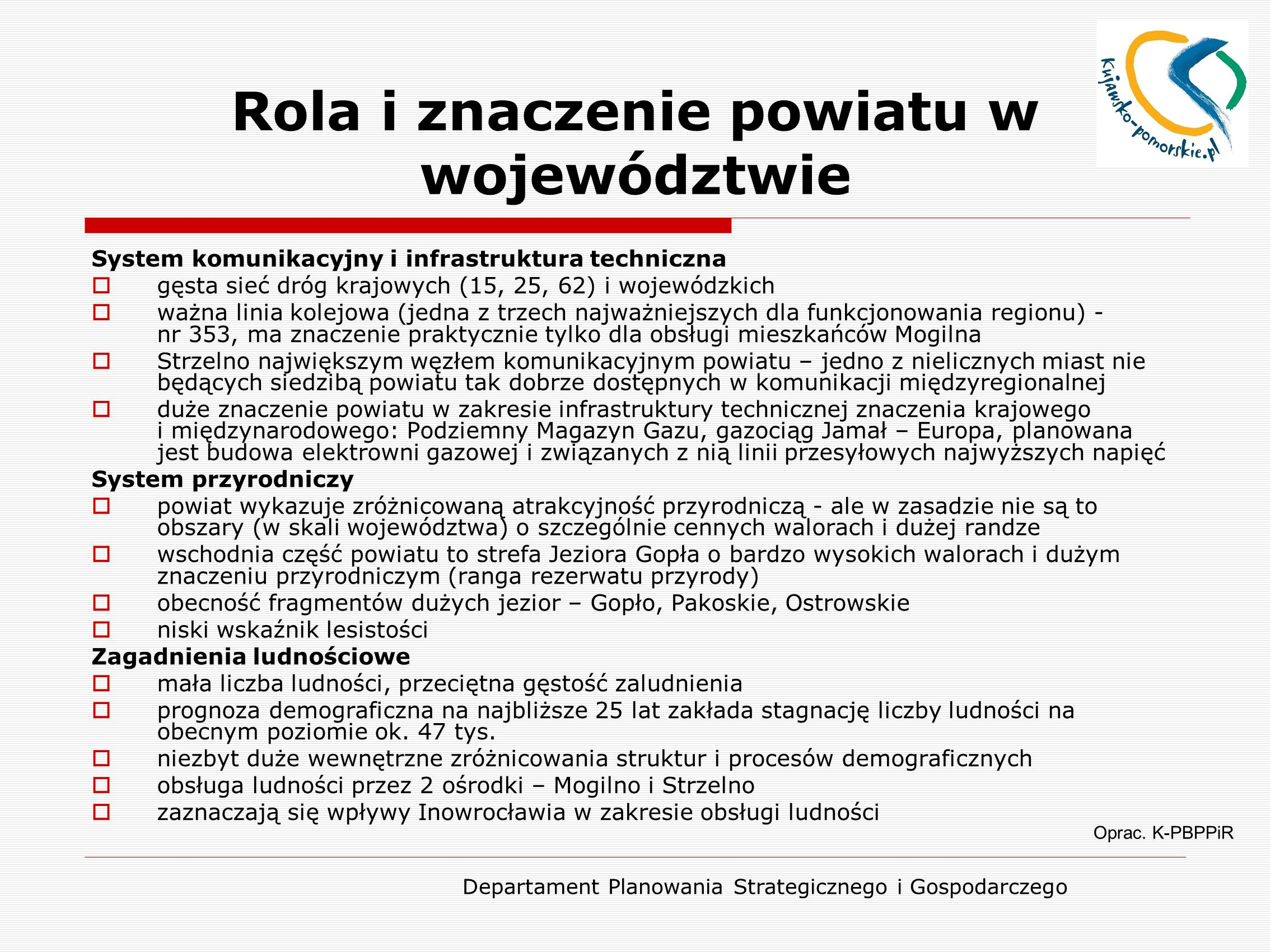 Departament Planowania Strategicznego i Gospodarczego Rola i znaczenie powiatu w województwie Oprac.