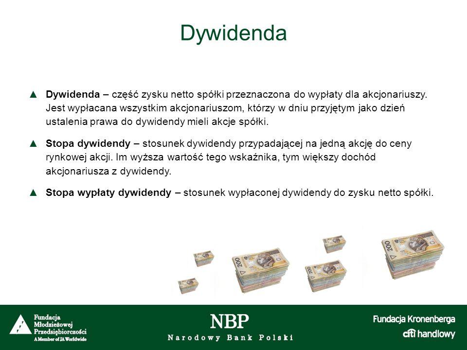 Dywidenda ▲Dywidenda – część zysku netto spółki przeznaczona do wypłaty dla akcjonariuszy. Jest wypłacana wszystkim akcjonariuszom, którzy w dniu przy