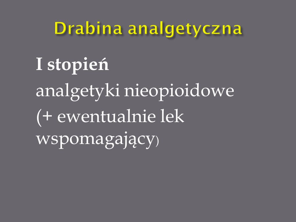 Do analgetyków nieopioidowych zalicza się:  Paracetamol  NLPZ