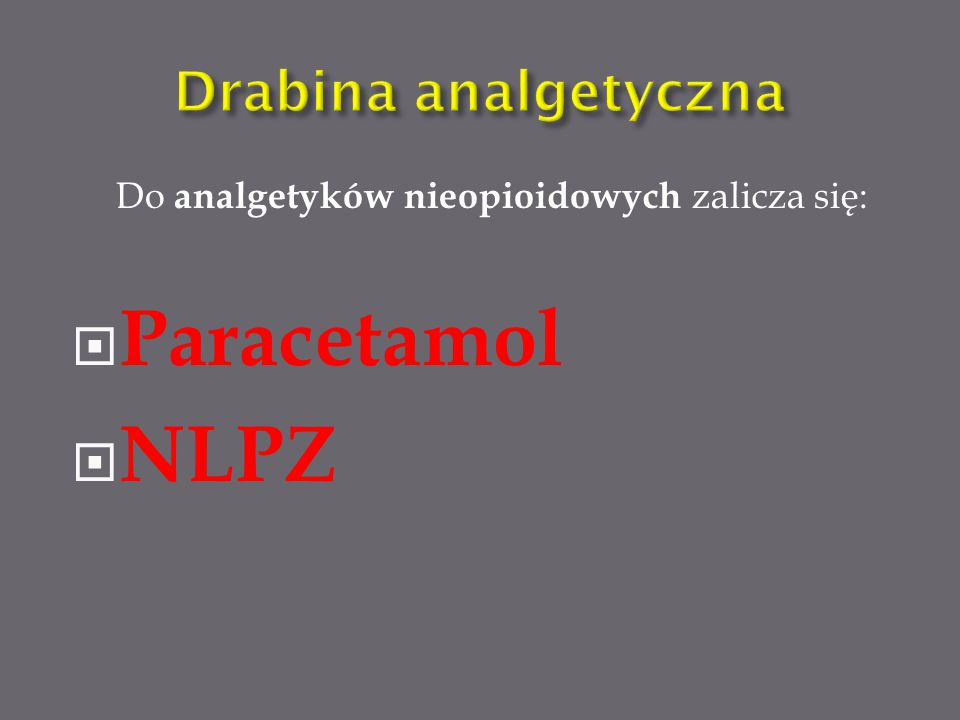 II stopień słaby opioid (+ ewentualnie analgetyki nieopioidowe) (+ ewentualnie lek wspomagający)