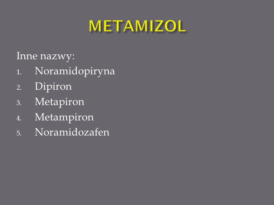 Inne nazwy: 1. Noramidopiryna 2. Dipiron 3. Metapiron 4. Metampiron 5. Noramidozafen