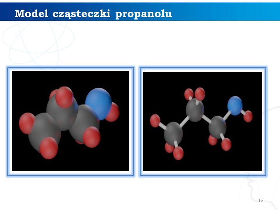 12 Model cząsteczki propanolu