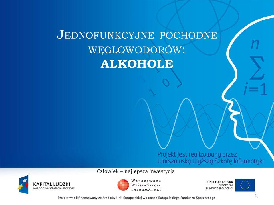 Właściwości alkoholi zależą od: obecności grupy hydroksylowej rodzaju grupy węglowodorowej połączonej z grupą funkcyjną Właściwości fizyczne alkoholi