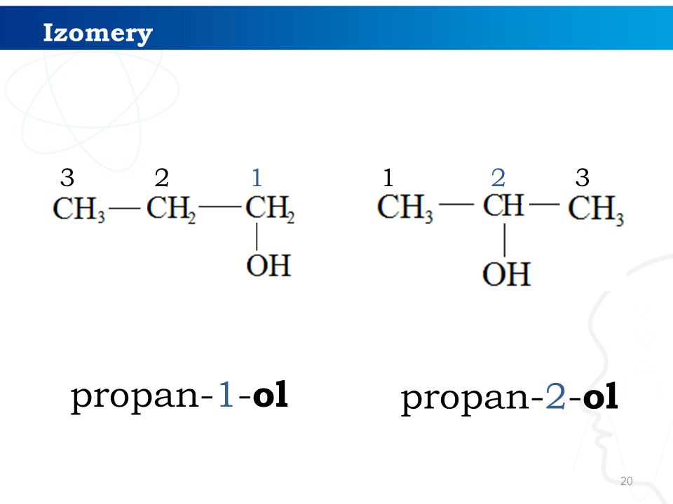20 123123 propan-1- ol propan-2- ol Izomery
