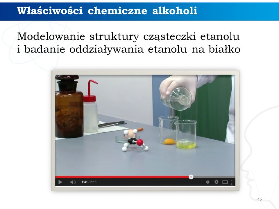 42 Właściwości chemiczne alkoholi Modelowanie struktury cząsteczki etanolu i badanie oddziaływania etanolu na białko