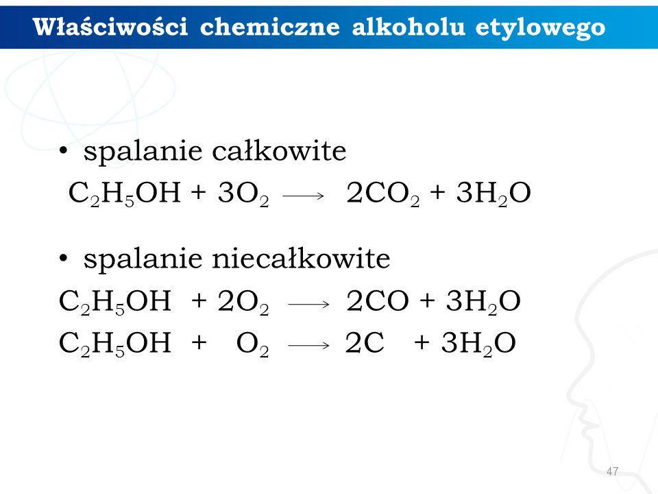 47 spalanie całkowite C 2 H 5 OH + 3O 2 2CO 2 + 3H 2 O spalanie niecałkowite C 2 H 5 OH + 2O 2 2CO + 3H 2 O C 2 H 5 OH + O 2 2C + 3H 2 O Właściwości chemiczne alkoholu etylowego