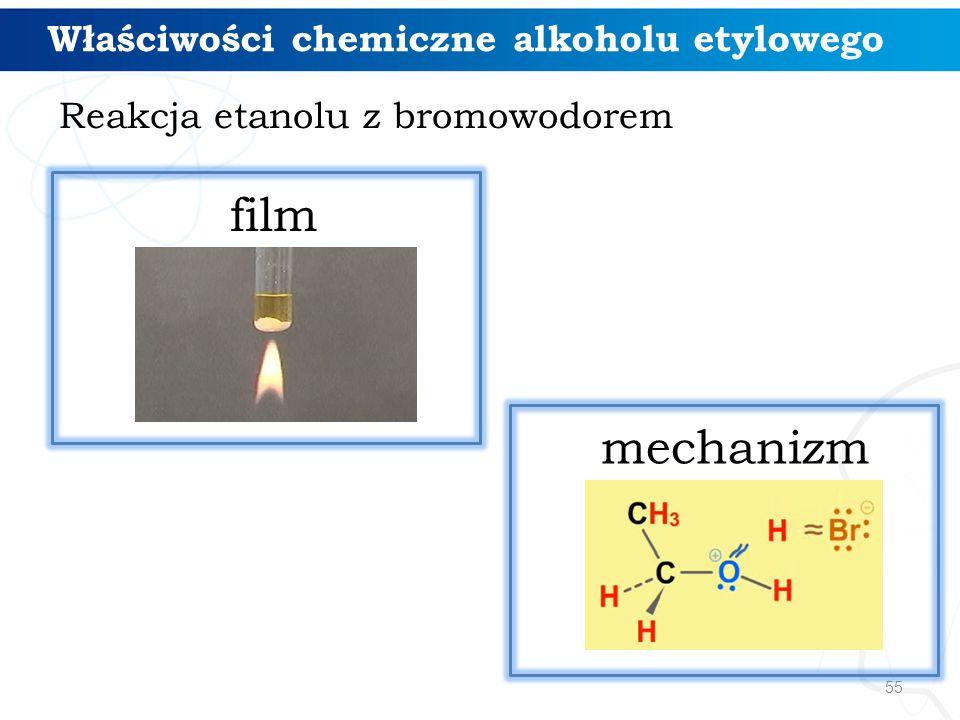 55 Reakcja etanolu z bromowodorem Właściwości chemiczne alkoholu etylowego mechanizm film