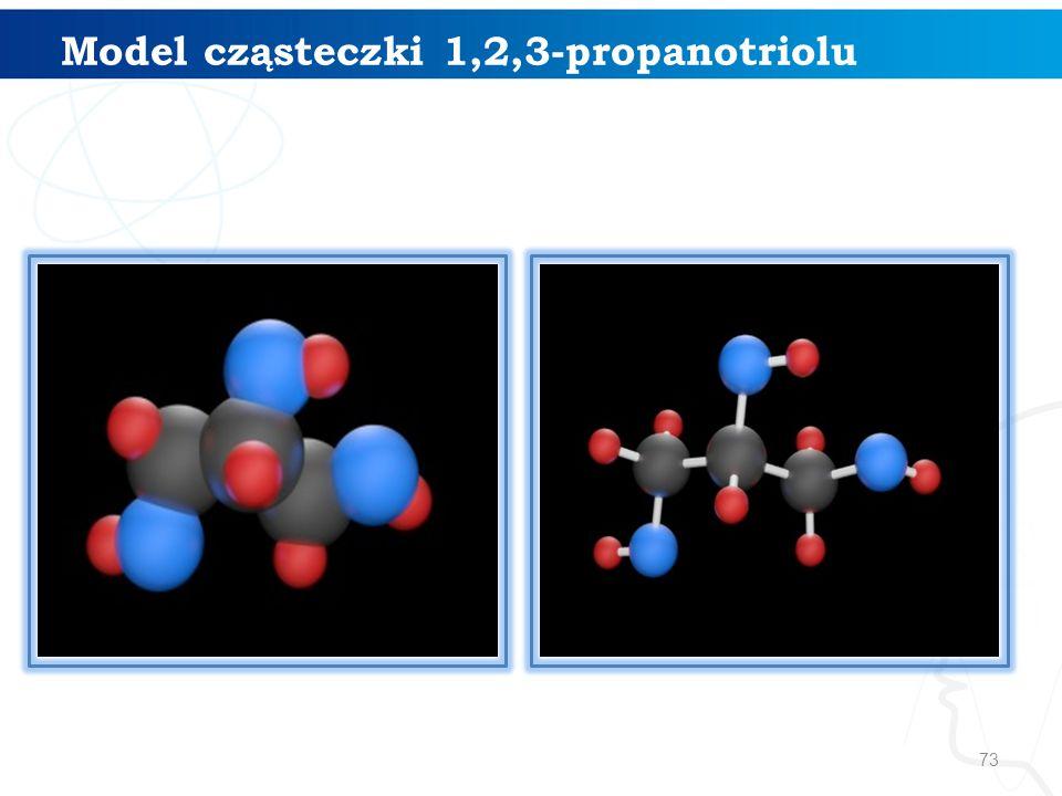 73 Model cząsteczki 1,2,3-propanotriolu