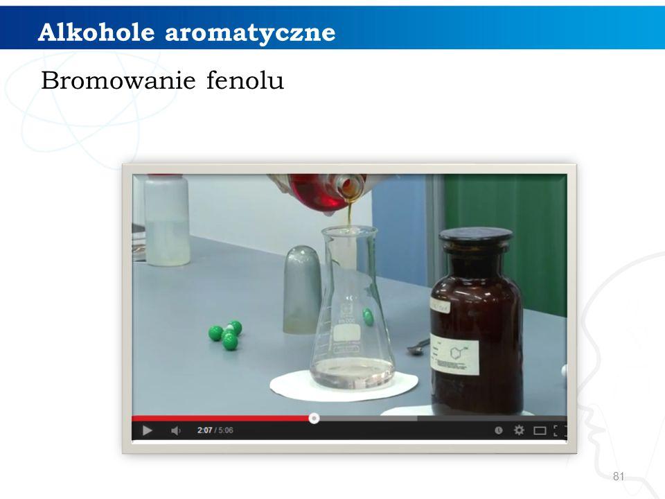 81 Bromowanie fenolu Alkohole aromatyczne