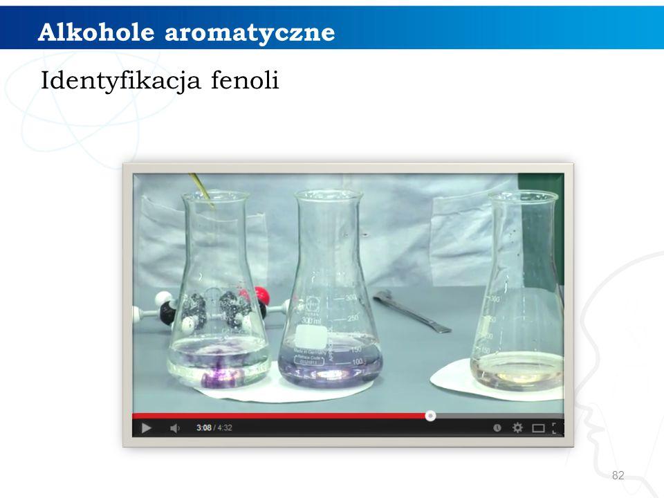 82 Identyfikacja fenoli Alkohole aromatyczne