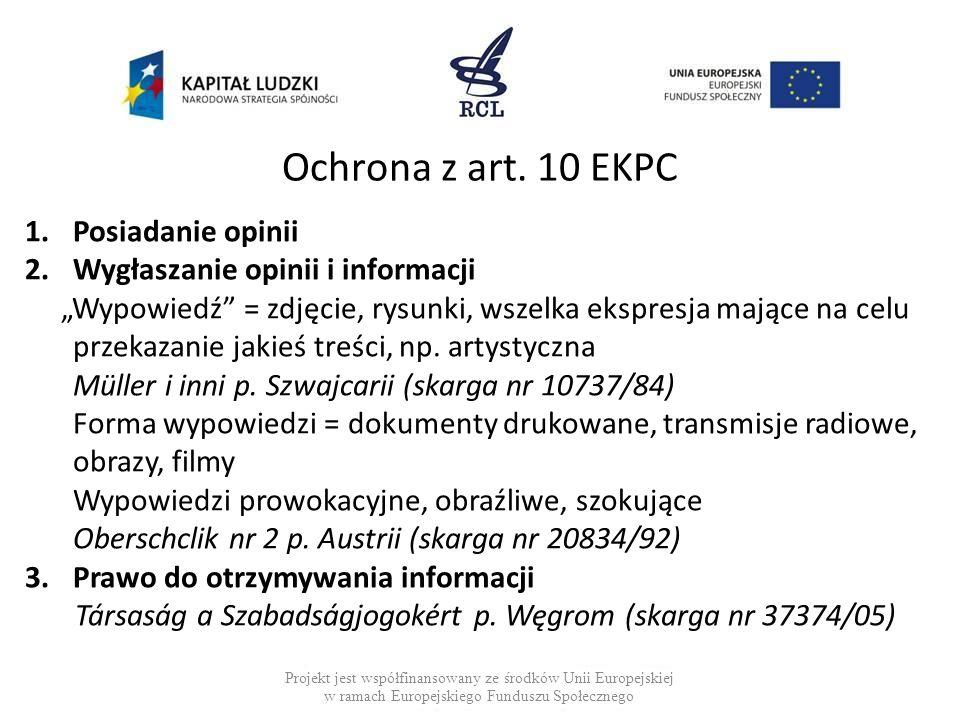 """Szczególna ochrona mediów Projekt jest współfinansowany ze środków Unii Europejskiej w ramach Europejskiego Funduszu Społecznego """"Wolność prasy jest najlepszym źródłem informacji i kształcenia opinii o liderach politycznych."""