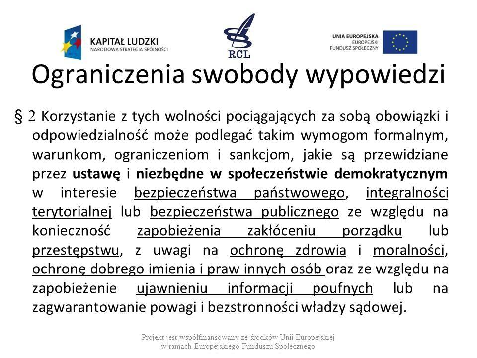 Powody ograniczenia swobody wypowiedzi Względy publiczne (ochrona moralności, ochrona zdrowia, uczuć religijnych) Palusiński p.