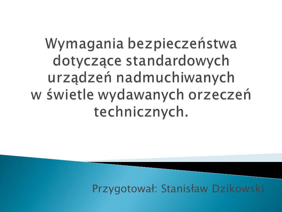 Przygotował: Stanisław Dzikowski