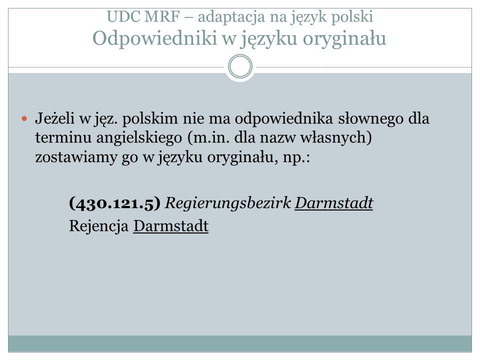 UDC MRF – adaptacja na język polski Odpowiedniki w języku oryginału Jeżeli w jęz.