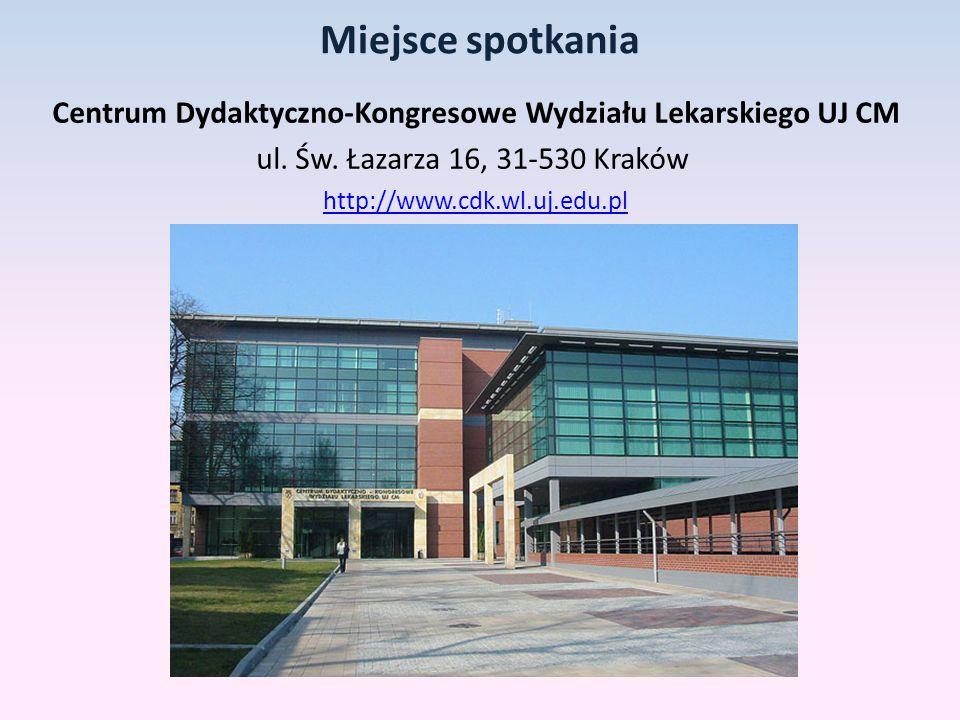 Miejsce spotkania Centrum Dydaktyczno-Kongresowe Wydziału Lekarskiego UJ CM ul.