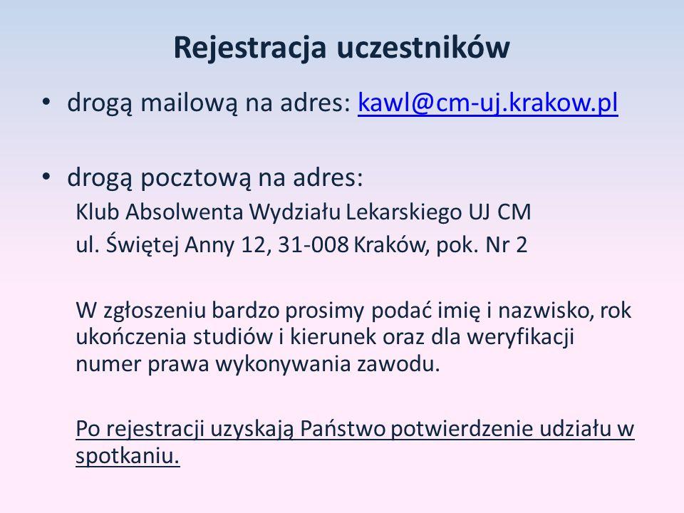Rejestracja uczestników drogą mailową na adres: kawl@cm-uj.krakow.plkawl@cm-uj.krakow.pl drogą pocztową na adres: Klub Absolwenta Wydziału Lekarskiego UJ CM ul.