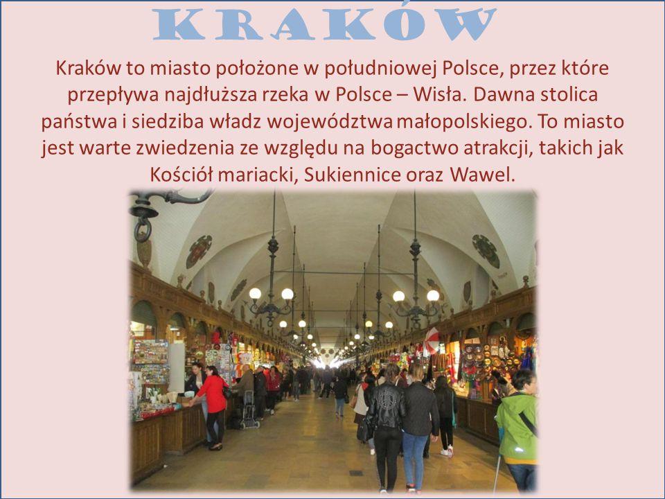 KRAKÓW Kraków to miasto położone w południowej Polsce, przez które przepływa najdłuższa rzeka w Polsce – Wisła.