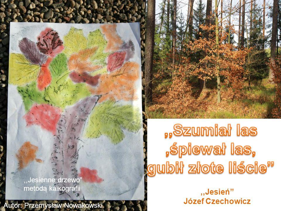 ,,Jesień Józef Czechowicz,,Jesienne drzewo metodą kalkografii Autor: Przemysław Nowakowski