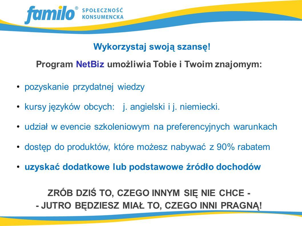 Program NetBiz umożliwia Tobie i Twoim znajomym: pozyskanie przydatnej wiedzy kursy języków obcych: j.