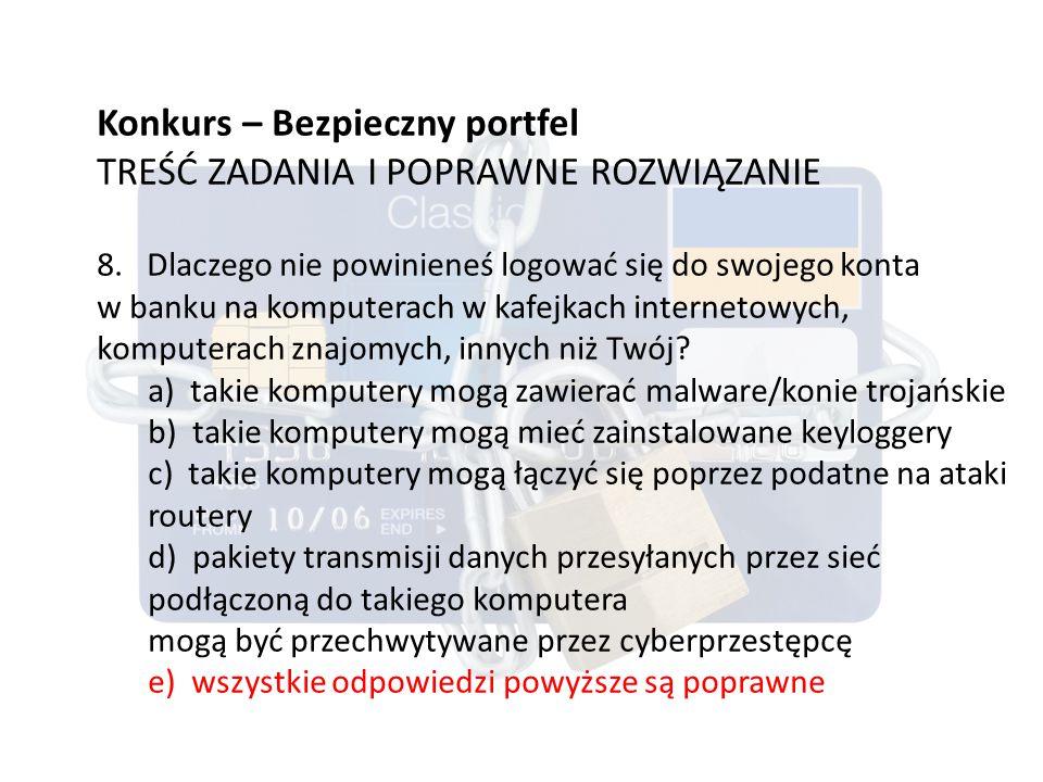 Konkurs – Bezpieczny portfel TREŚĆ ZADANIA I POPRAWNE ROZWIĄZANIE 8.