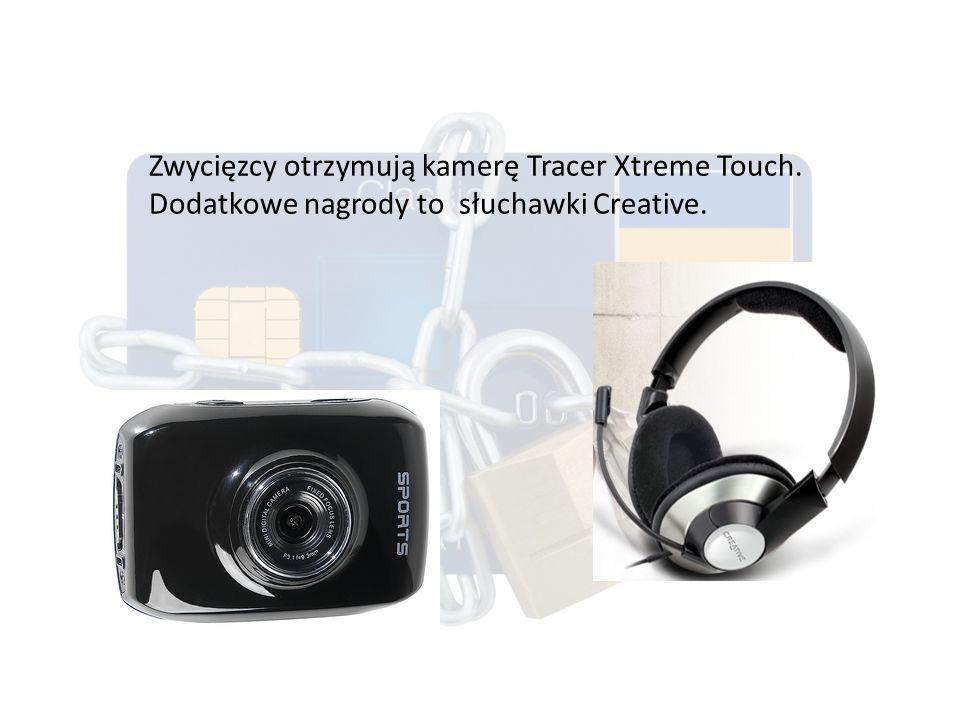 Zwycięzcy otrzymują kamerę Tracer Xtreme Touch. Dodatkowe nagrody to słuchawki Creative.