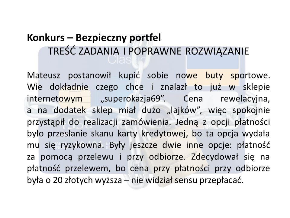 Konkurs Bezpieczny portfel W konkursie wzięło udział 790 uczniów ze szkół ponadgimnazjalnych z całej Polski.