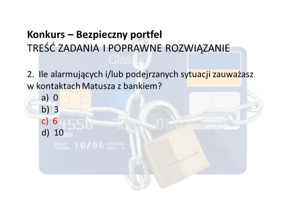 Konkurs – Bezpieczny portfel TREŚĆ ZADANIA I POPRAWNE ROZWIĄZANIE 2.