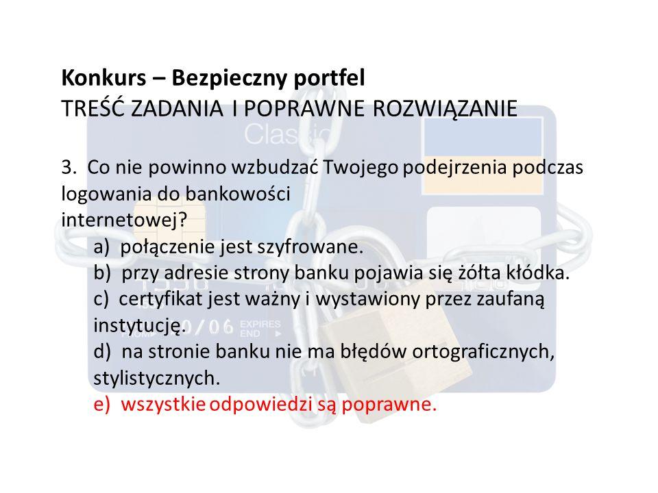 Konkurs – Bezpieczny portfel TREŚĆ ZADANIA I POPRAWNE ROZWIĄZANIE 3.
