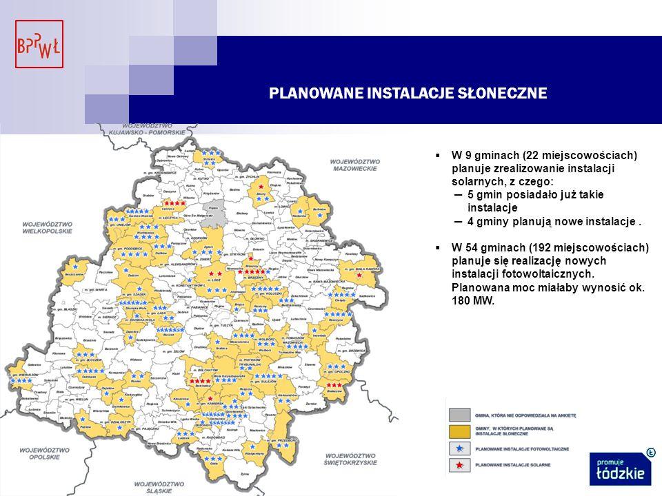 PLANOWANE INSTALACJE SŁONECZNE  W 9 gminach (22 miejscowościach) planuje zrealizowanie instalacji solarnych, z czego: ─5 gmin posiadało już takie instalacje ─4 gminy planują nowe instalacje.