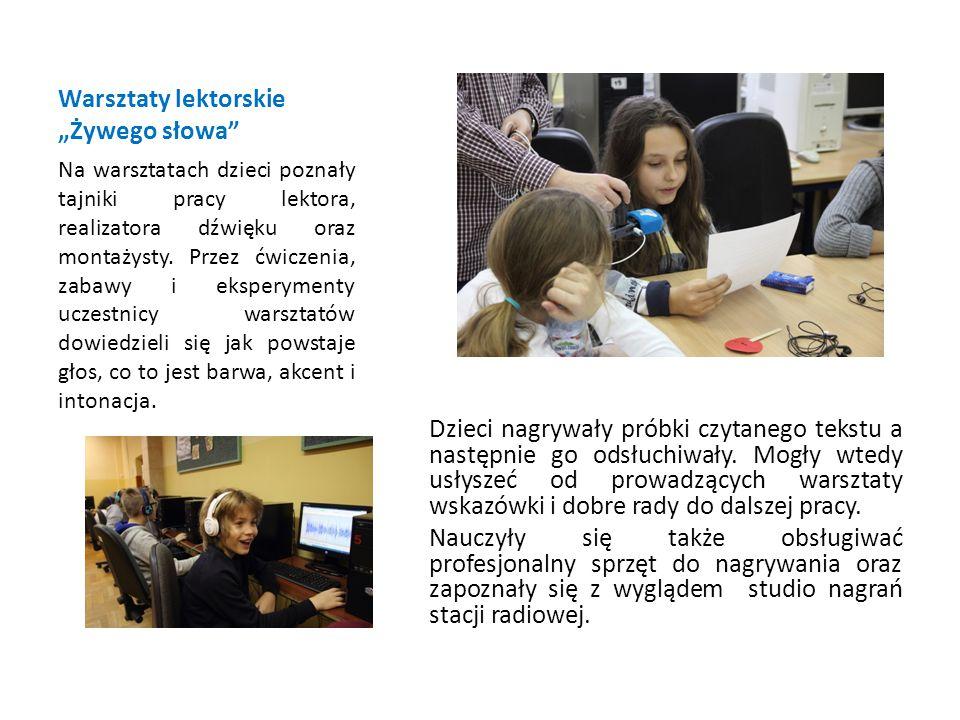 """Warsztaty lektorskie """"Żywego słowa Dzieci nagrywały próbki czytanego tekstu a następnie go odsłuchiwały."""