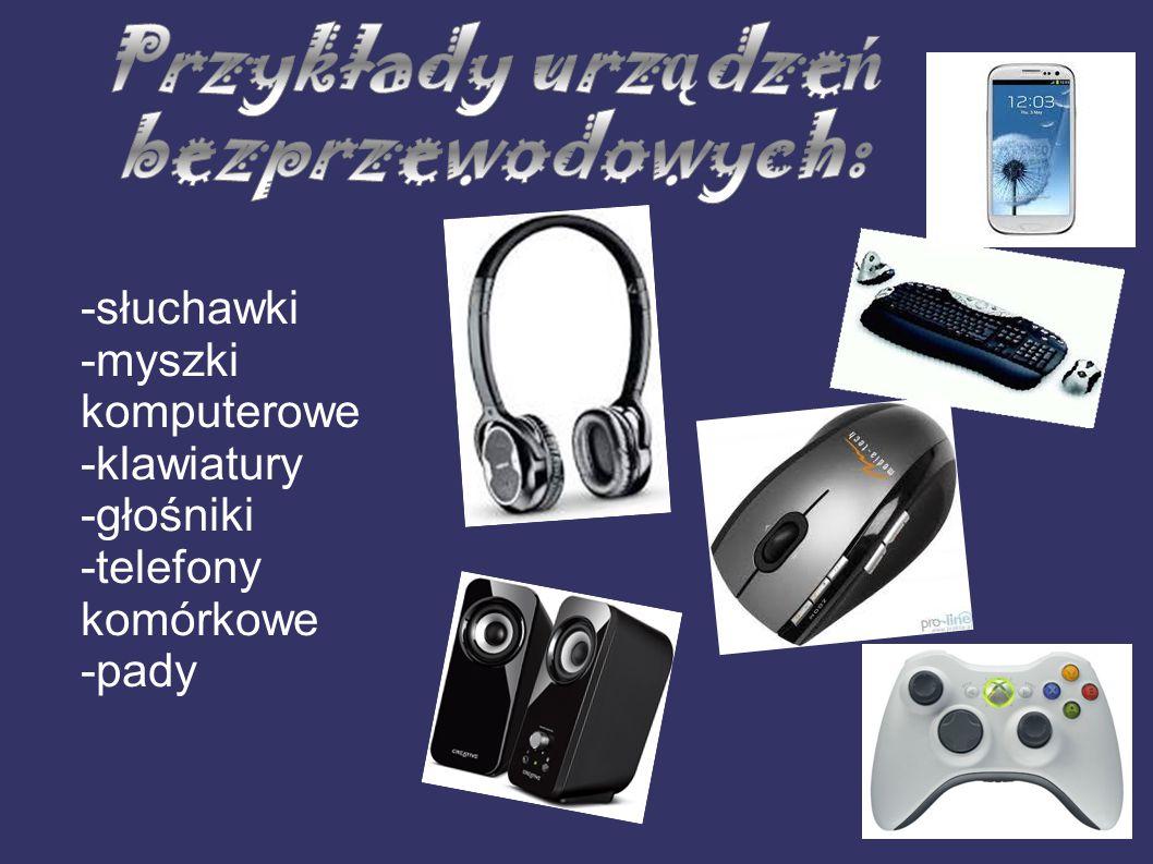 -słuchawki -myszki komputerowe -klawiatury -głośniki -telefony komórkowe -pady