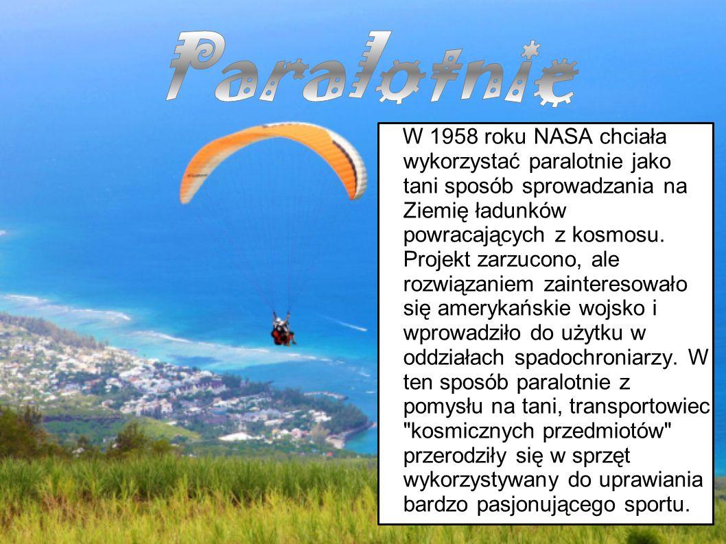 W 1958 roku NASA chciała wykorzystać paralotnie jako tani sposób sprowadzania na Ziemię ładunków powracających z kosmosu. Projekt zarzucono, ale rozwi