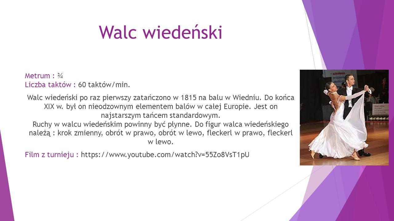 Walc wiedeński Metrum : ¾ Liczba taktów : 60 taktów/min. Walc wiedeński po raz pierwszy zatańczono w 1815 na balu w Wiedniu. Do końca XIX w. był on ni