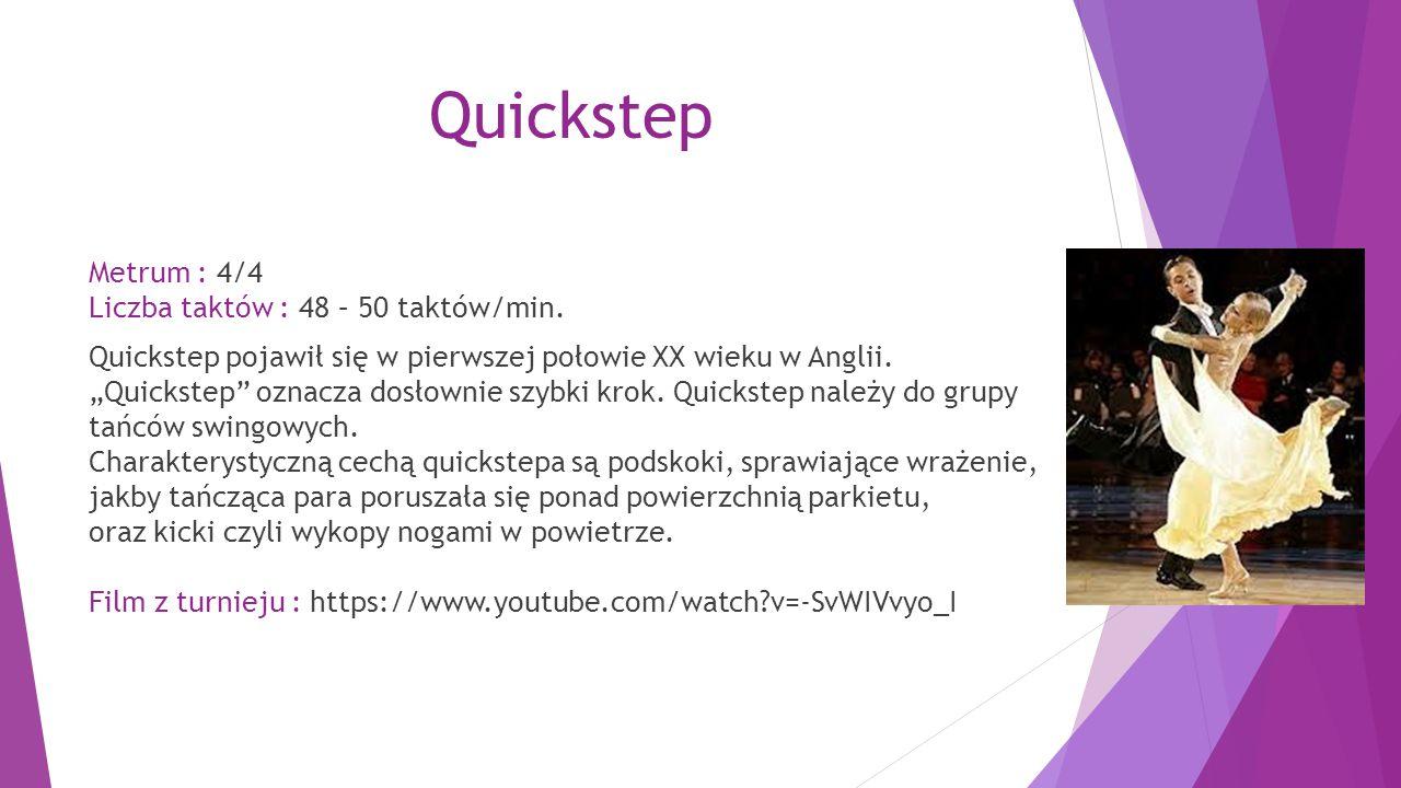 """Quickstep Metrum : 4/4 Liczba taktów : 48 – 50 taktów/min. Quickstep pojawił się w pierwszej połowie XX wieku w Anglii. """"Quickstep"""" oznacza dosłownie"""
