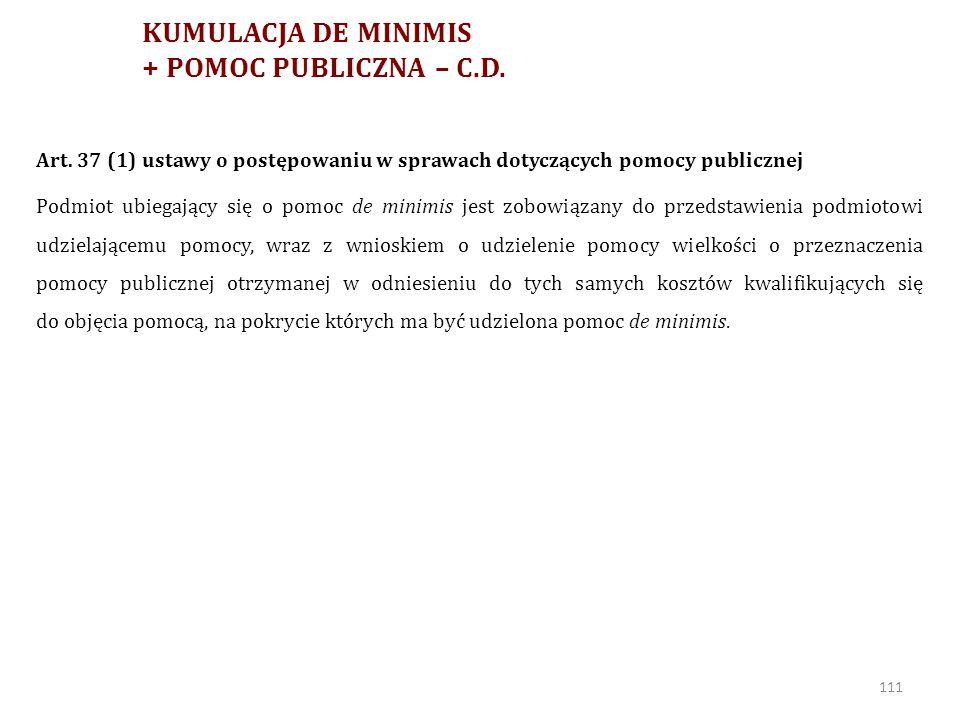 KUMULACJA POMOCY PUBLICZNEJ (+ DE MINIMIS) – C.D.Art.