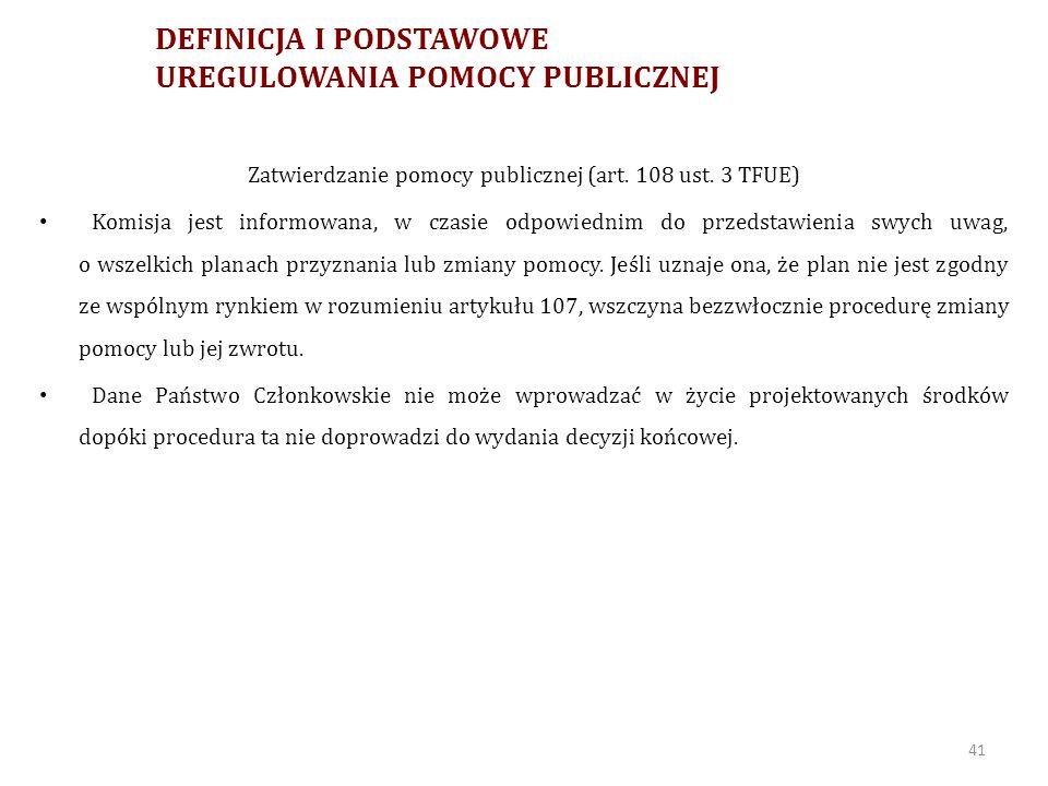 DEFINICJA I PODSTAWOWE UREGULOWANIA POMOCY PUBLICZNEJ Zwrot pomocy publicznej (art.