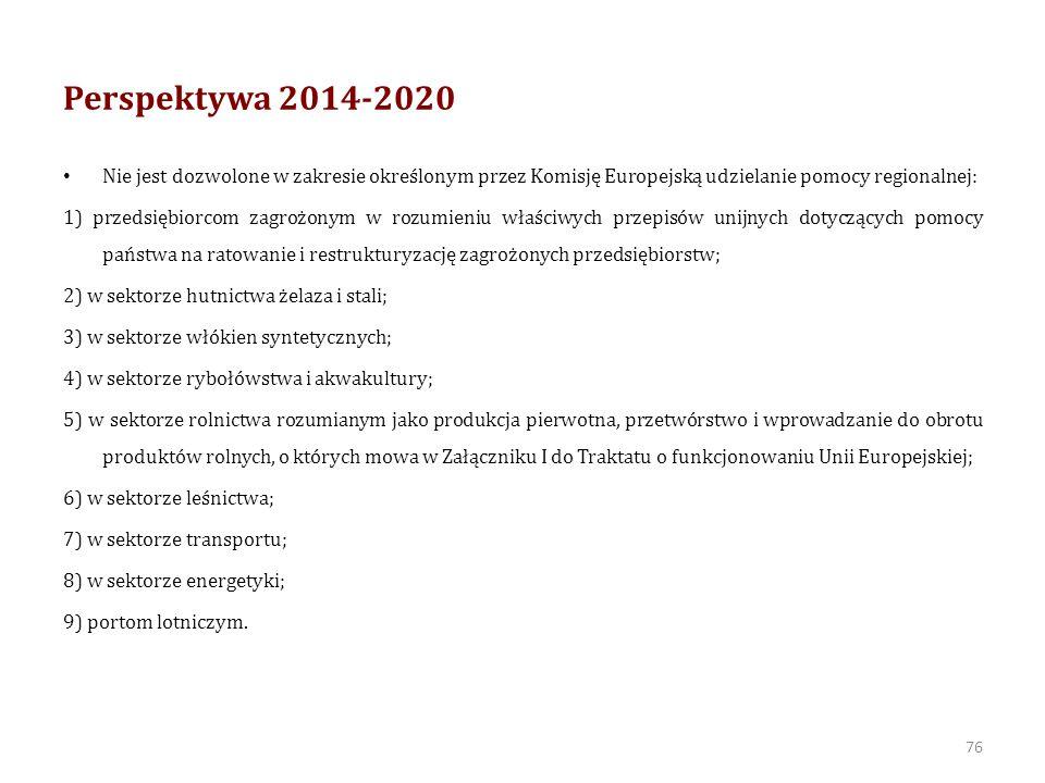 Perspektywa 2014-2020 Z uwagi na fakt, iż zgodnie z pkt 186 Wytycznych Komisja przedłużyła okres obowiązywania Wytycznych w sprawie krajowej pomocy regionalnej na lata 2007-2013 (Dz.